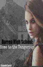 Darren High School: Home to the Dangerous by ElizabethClark9