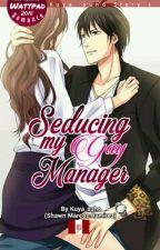 Seducing My Gay Manager (Bakla magiging akin ka) by EronCaloyoBaloloy
