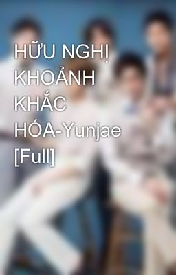 H U Ngh Kho Nh Kh C H A Yunjae Full Wattpad