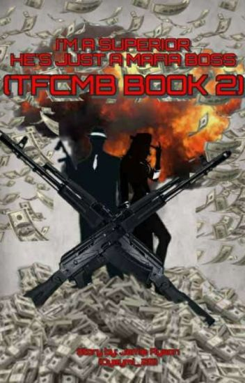 I'm A Superior He's Just A Mafia Boss (TFCMB BOOK2) (On-Going)