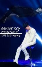 Can we fly together? [iKON] by Tiarigisung