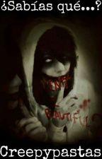 ¿Sabias Qué...? De Creepypastas by MusicRainbow