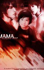 MAMA... by babyangelholic
