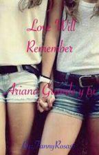 Love Will Remember (Ariana Grande Y Tu ) by FannyRosas3