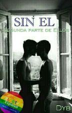 Sin Él (Gay) Ellos#2 #LGBTespañol by D_Kie_