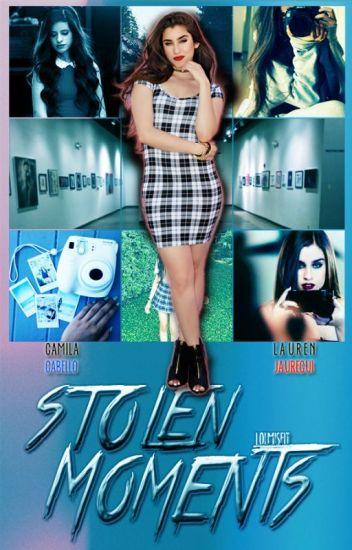 Stolen Moments | Camren