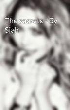 The secrets - By Siah by achan2307