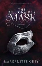 The Billionaire's Mask (Mask #1) by margarettegrey