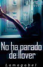 No Ha Parado De Llover//Completa by LaMagaBel