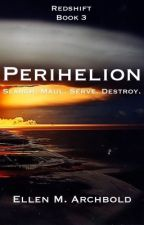 Perihelion: The Redshift Series #3 by EllenArchbold