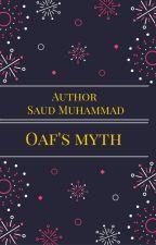 Oaf's Myth by SaudMohammad