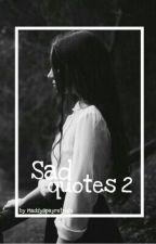 Sad Quotes [Buch 2] by Maddyspaynetrain