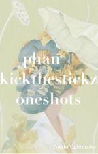 Phan and Kickthestickz Oneshots  by PotatoNightmares