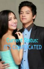 Current Status: IT'S COMPLICATED [KathNiel] by StuckInABtchWorld