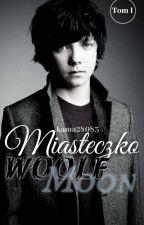Miasteczko Woolf Moon [TOM I] [Werewolf BxB] by kama28083