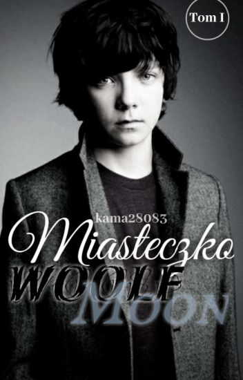 "  Miasteczko ""Woolf Moon""   °   BoyxBoy Werewolf Story  "