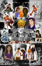 Percy Jackson: Insanity, Stuff and More Insanity [COMPLETED] by BlueCastle1412