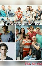You keep me alive ♡ (Club der roten Bänder) by MarioGoetze_19