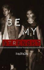 Be my strength // n.h by na0talia
