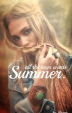 All the boys wants Summer. (slow updates) by jilsson