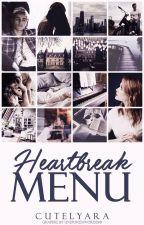 Heartbreak Menu [on hold] by Cutelyara