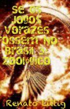 Se os Jogos Vorazes fossem no Brasil 3: Zoológico by renatolittig