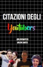 Citazioni degli youtubers by ilovematess