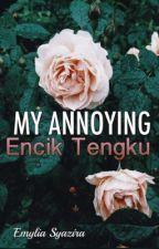 My Annoying Encik Tengku by emyliasyazira
