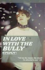 {HIATUS} In Love With The Bully (BTS V Fanfiction) by chelisfab