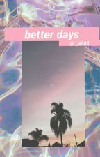 Better Days by _jah03