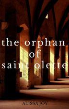 The Orphan of Saint Olette by earthtoalley