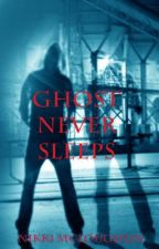 Ghost Never Sleeps (BOYxBOY) by Mouki21