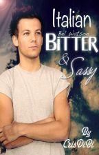 Bitter & Sassy (Louis Tomlinson) By Bel Watson - Italian Translation - by VentUno