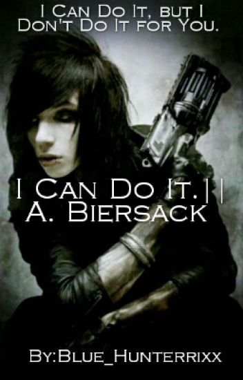 I can do it. || A. Biersack ✔