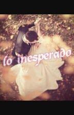 Lo Inesperado by hanuna17