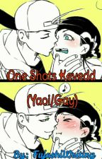 One-shots Kevedd (Yaoi/Gay) by GCGDPATDFOB