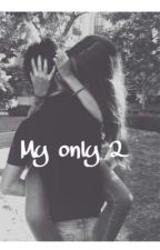My only 2 by MyStories15-16