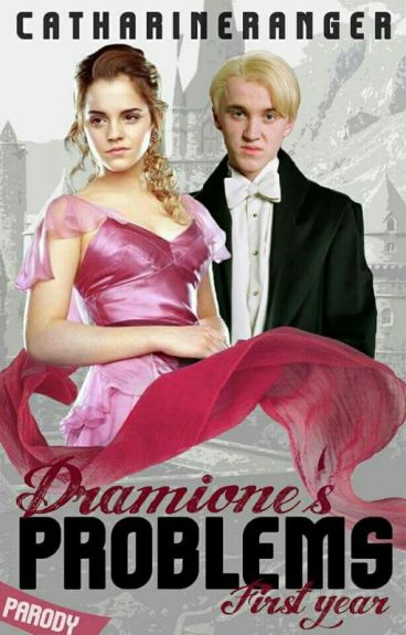 Dramione's Problems- First Year