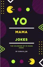 Yo Mama Jokes by soraya_bk