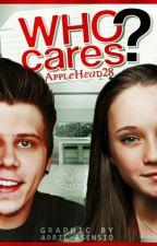 Who Cares? [elRubius] #PremiosElRubius2016 #Wattys2016 #PremiosRubencio by AppleHead28