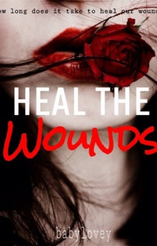 Heal The Wounds by babylovey