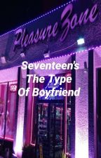 Seventeen's The Type Of Boyfriend {Italian Traslation} by AlsyOfficial
