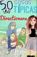 50 Cosas Típicas De Directioners by 1DiirectionerForEver