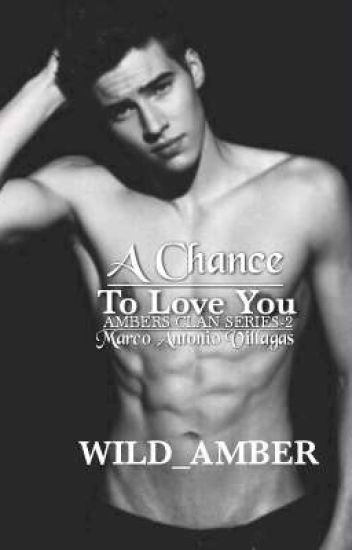 A CHANCE TO LOVE YOU(Completed)