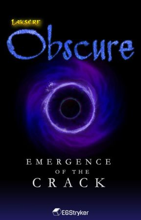 Lakserf's Obscure: Emergence of the Crack [Book 1] by EGStryker