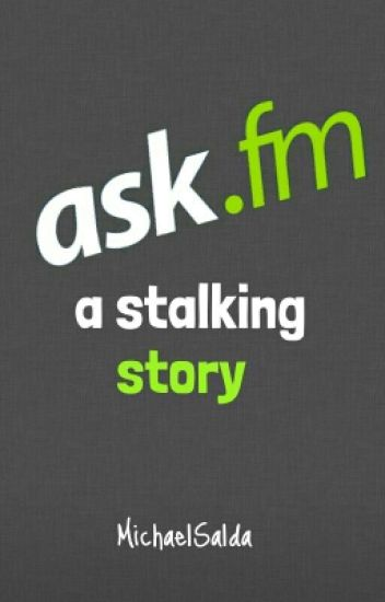 Ask.fm - A stalking story