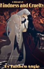 A Blend Of Kindness And Cruelty: Sesshoumaru Love Story by Taishou_Angie