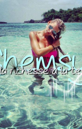 Shemsy « De la richesse a la tess »