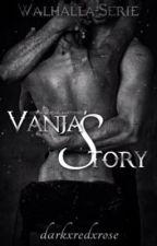 Vanja's Story by darkxredxrose