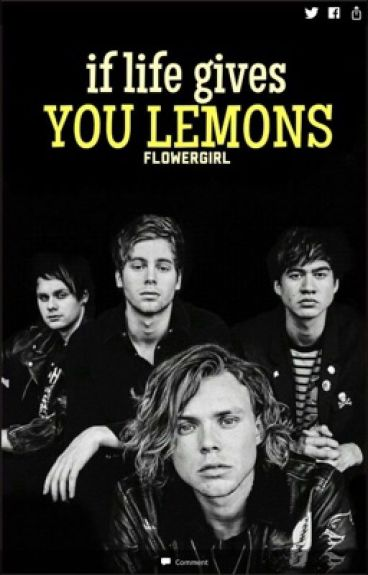 If Life Gives You Lemons/5SOS/PARANDAMISEL